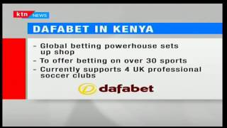 World's largest betting firm Dafabet International sets camp in Kenya