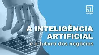A inteligência artificial e o futuro dos negócios