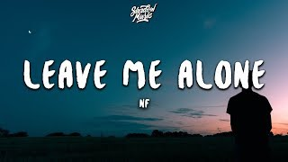 NF   Leave Me Alone (Lyrics)