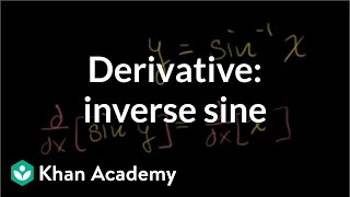 Derivative of inverse sine | Taking derivatives | Differential Calculus | Khan Academy