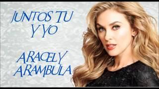 Juntos Tu Y Yo (Audio) - Aracely Arámbula  (Video)