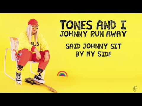 TONES AND I - JOHNNY RUN AWAY (LYRIC VIDEO)