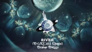 Bishop Briggs - River (BURNS Remix)