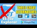 ES FILE EXPLORER REMOVED FROM THE GOOGLE PLAY STORE | HERE ARE  3 ALTERNATIVES