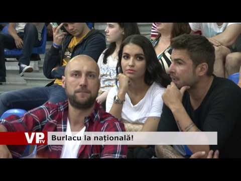 Burlacu la națională!