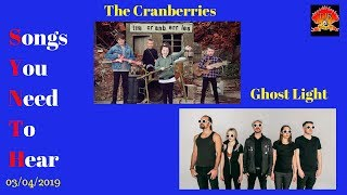 New Track Round Up 03/04/2019 The Cranberries / Ghost Light