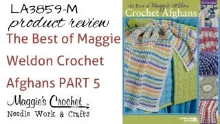 Part 5 The Best Of Maggie Weldon Crochet Afghans Product Review LA3859 M