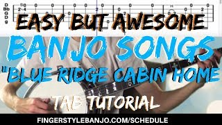 """Easy (but awesome) Banjo Songs: How to Play """"BLUE RIDGE CABIN HOME"""" (3 finger banjo)"""