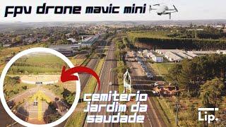Drone no Cemitério - Drone na Rodovia - FPV com Mavic Mini