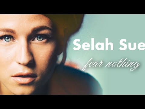 Fear Nothing (Song) by Selah Sue