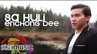 Sa Huli - Enchong Dee (Music Video)