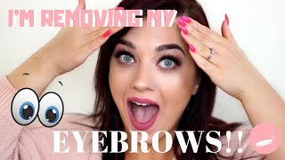 I'M REMOVING MY EYEBROWS!!!!! - BROWTOBER
