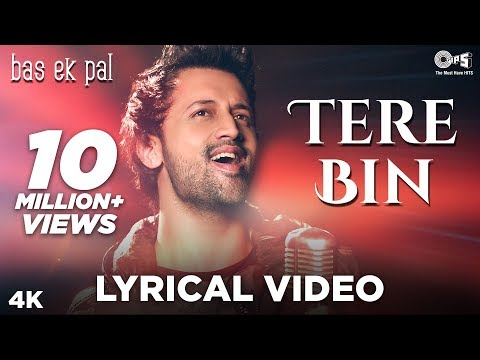 Download Tere Bin Lyrical - Bas Ek Pal | Atif Aslam, Mithoon | Urmila, Juhi Chawla, Jimmy Shergill & Sanjay HD Mp4 3GP Video and MP3