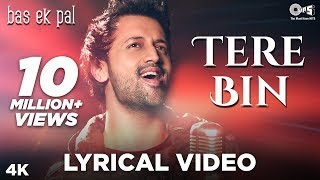 Tere Bin Lyrical - Bas Ek Pal | Atif Aslam, Mithoon | Urmila, Juhi Chawla, Jimmy Shergill & Sanjay