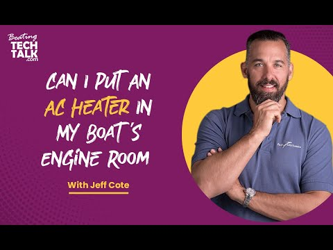 Ask PYS - Can I Put an AC Heater in My Boat's Engine Room?