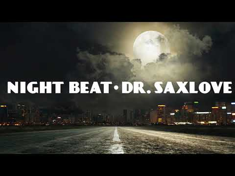 """""""Night Beat"""" • New Song from Dr. SaxLove! • Chillout Lounge Smooth Jazz"""