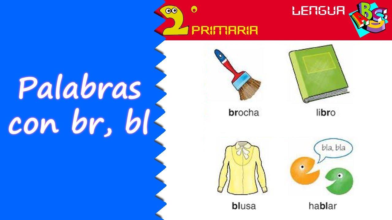 Lengua Castellana. 2º Primaria. Tema 8. Ortografía: br, bl