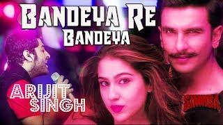 SIMMBA: Bandeya Re Bandeya | Arijit Singh | Asees Kaur | Ranveer Singh, Sara Ali Khan