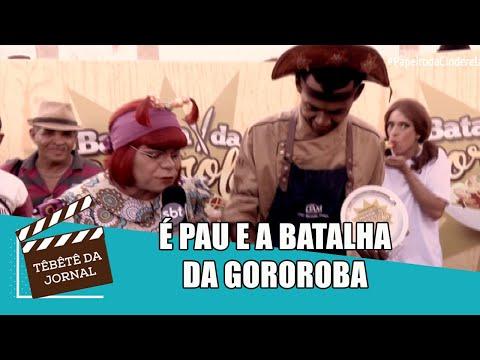 Batalha da gororoba e É Pau no Têbêtê da Jornal
