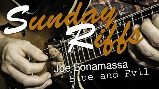 Sunday Riffs: Joe Bonamassa - Blue & Evil