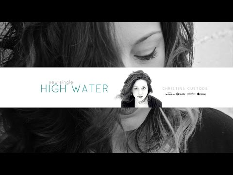 "Christina Custode ""High Water"""