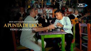 A Punta de Licor - Jhon Alex Castaño feat. Dario Gomez (Video)