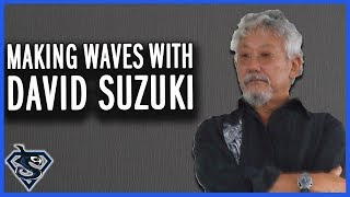 Making Waves with David Suzuki - Skaana.org