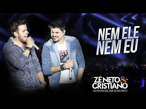 Nem Ele, Nem Eu - Zé Neto e Cristiano