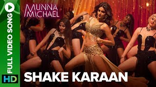 Shake Karaan Full Video Song Munna Michael Nidhhi Agerwal Meet
