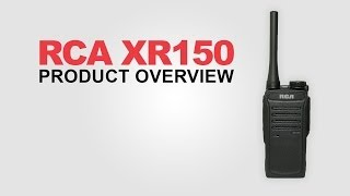 RCA XR150 Two-Way Radio Overview