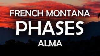ALMA, French Montana - Phases (Lyrics / Lyric Video)