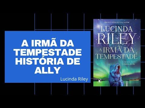 A Filha da Tempestade - Lucinda Riley Livro 2 - História de Ally