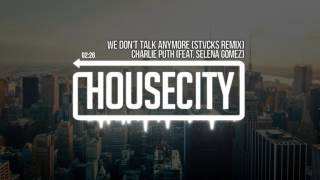 Charlie Puth - We Don't Talk Anymore (feat. Selena Gomez) (STVCKS Remix)