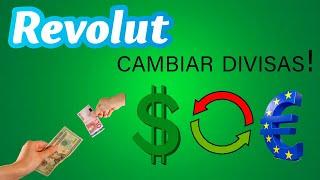 Cambiar divisas AL MOMENTO! (Dolar a Euros) REVOLUT