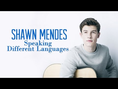 Shawn Mendes Speaking Different Languages