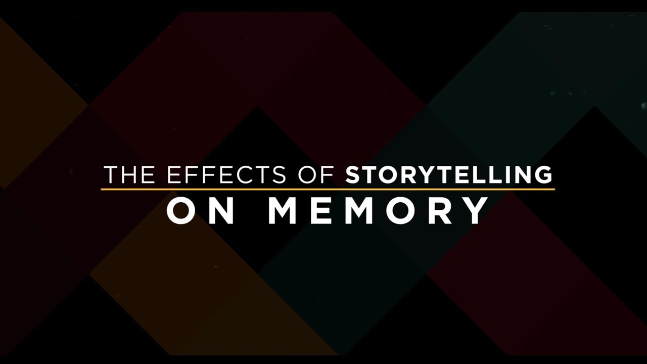 The Effects of Storytelling on Memory