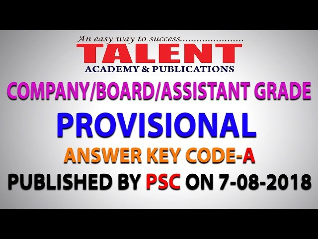 COMPANY/BOARD/ASSISTANT GRADE - PROVISIONAL ANSWER KEY Published By PSC on 7-8-2018