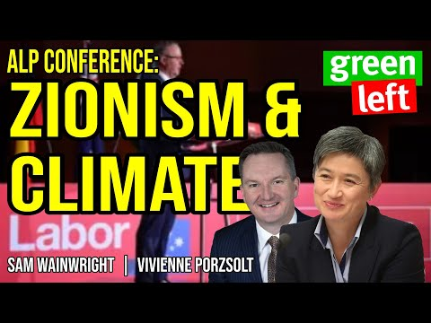 ALP Conference: Zionism and climate betrayal | Green Left Show #9