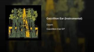 Gazzillion Ear (feat. J Dilla) (Instrumental)