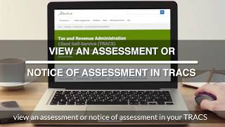 Viewing an assessment or notice of assessment in TRACS – Tax and Revenue Administration