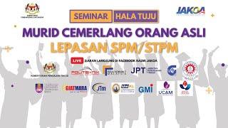 Seminar Hala Tuju Murid Cemerlang Orang Asli Lepasan SPM/STPM