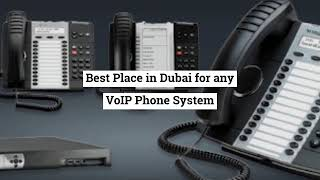 Which is the Best Place in Dubai for any VoIP Phone System?