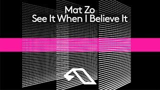 Mat Zo   See It When I Believe It