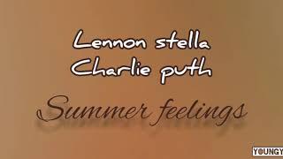 Lennon Stella & Charlie Puth - Summer Feelings (lyrics)