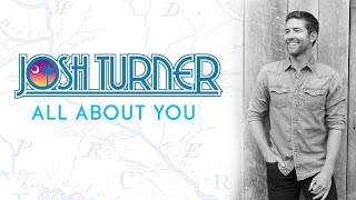 Josh Turner - All About You (Audio)