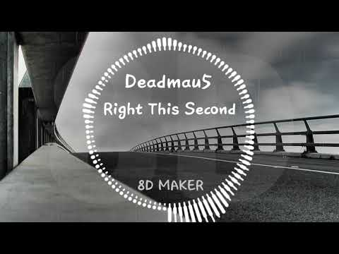 Deadmau5 - Right This Second [8D TUNES / USE HEADPHONES] ?