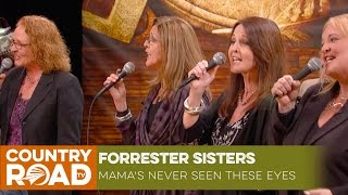 "Forrester Sisters sing ""Mama's Never Seen These Eyes"""
