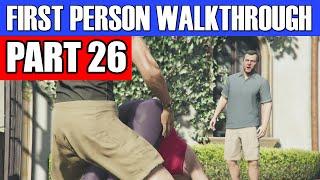 GTA 5 First Person Gameplay Walkthrough Part 26 - ENCOURAGEMENT! | GTA 5 First Person
