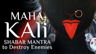 Most Powerful Mahakali Shabar Mantra to invoke quarrel for enemies