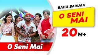 O Seni Mai | Babu Baruah | Shekhar | Assamese Video Song 2016